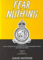 FEAR NOTHING-HISTORY OF 501 SQUADRON - Special Edition