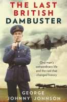 THE LAST BRITISH DAMBUSTER - Special Signed Book & Print Edition