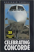 CELEBRATING CONCORDE - RARE Signed 1st Edition