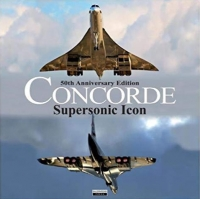 CONCORDE - SUPERSONIC ICON 50TH Annv