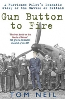 GUN BUTTON TO FIRE - Signed by Tom Neil