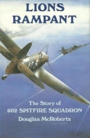LIONS RAMPANT: Story of 602 Squadron - Special Battle of Britain Edition