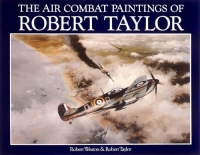 ROBERT TAYLOR AIR COMBAT PAINTINGS 1 - Rare Edition
