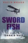 SWORDFISH - The Story of the Taranto Raid - Signed Edition