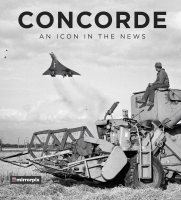 CONCORDE - AN ICON IN THE NEWS