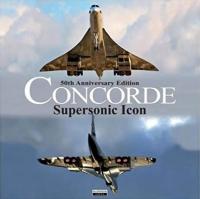 CONCORDE - SUPERSONIC ICON 50TH Annv